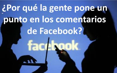 ¿Porque la gente pone un punto en los comentarios de FaceBook?