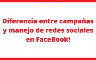Diferencia entre el manejo de redes sociales y de crear campañas en facebook