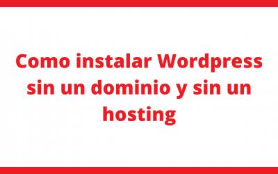 Como crear una página web con wordpress sin dominio y sin hosting en tu computadora